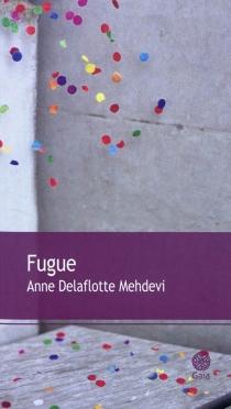 Fugue - AnneDelaflotte Mehdevi