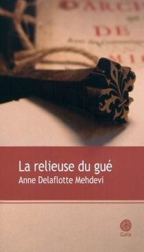 La relieuse du gué - AnneDelaflotte Mehdevi