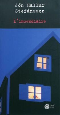 L'incendiaire - Jón Hallur Stefánsson