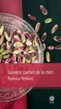 Souvenir parfait de la mort - RadoslavPetkovic