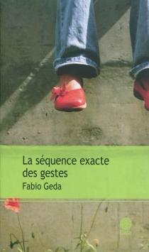 La séquence exacte des gestes - FabioGeda