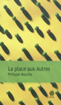 La place aux autres - PhilippeMouche