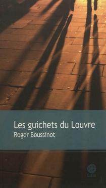Les guichets du Louvre - RogerBoussinot