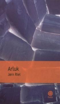 Arluk : le chant pour celui qui désire vivre - JornRiel