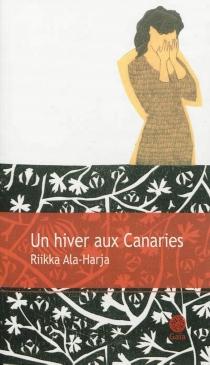 Un hiver aux Canaries - RiikkaAla-Harja