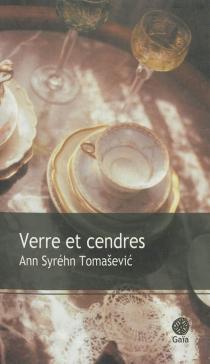 Verre et cendres - AnnSyréhn Tomasevic