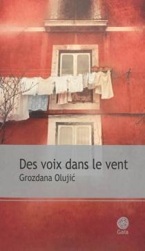 Des voix dans le vent - GrozdanaOlujic-Lesic