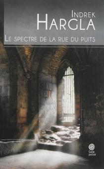 Le spectre de la rue du Puits - IndrekHargla