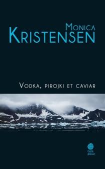 Vodka, pirojki et caviar - MonicaKristensen