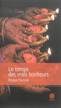 Le temps des vrais bonheurs - RoopaFarooki
