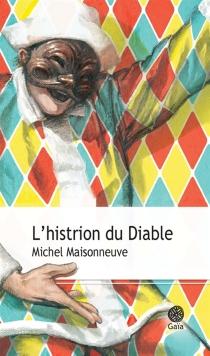 L'histrion du diable - MichelMaisonneuve