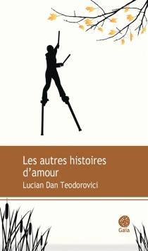 Les autres histoires d'amour - Lucian DanTeodorovici