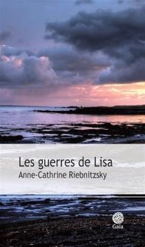 Les guerres de Lisa - Anne-CathrineRiebnitzsky