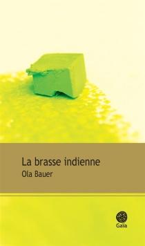 La brasse indienne - OlaBauer