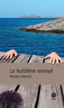 Le huitième envoyé - RenatoBaretic