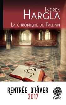 La chronique de Tallinn - IndrekHargla
