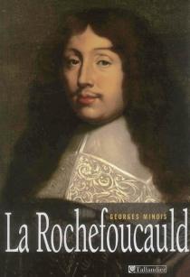 La Rochefoucauld - GeorgesMinois
