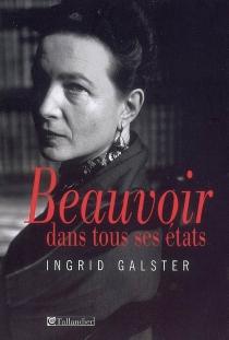 Beauvoir : dans tous ses états - IngridGalster