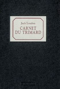 Carnet du trimard - Jack London