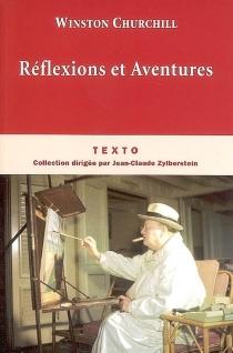 Réflexions et aventures - WinstonChurchill