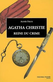 Agatha Christie : reine du crime - AgnèsFieux