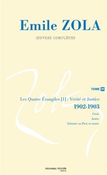 Emile Zola : oeuvres complètes |  Volume 20, Vérité et justice, Les quatre Evangiles, 3 : 1902-1903 - ÉmileZola