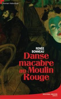 Danse macabre au Moulin-Rouge - RenéeBonneau