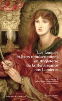 Les femmes et leurs représentations en Angleterre de la Renaissance aux Lumières -