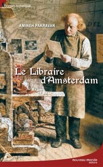Le libraire d'Amsterdam - AminehPakravan Papi