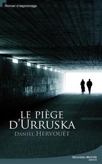 Le piège d'Urruska - DanielHervouët