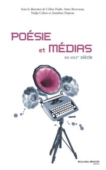 Poésie et médias : XX-XXIe siècle -