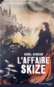 L'affaire Skize : une enquête de Maubert et Allard - DanielVasseur