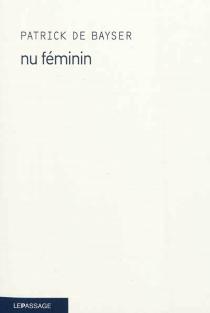 Nu féminin - Patrick deBayser