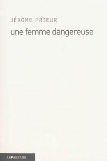 Une femme dangereuse - JérômePrieur