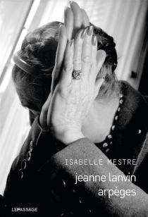 Jeanne Lanvin : arpèges - IsabelleMestre