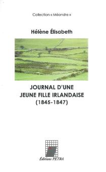Journal d'une jeune fille irlandaise, 1845-1847 - HélèneÉlisabeth