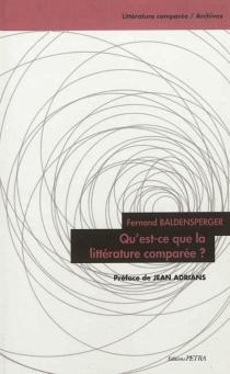 Qu'est-ce que la littérature comparée ? - FernandBaldensperger