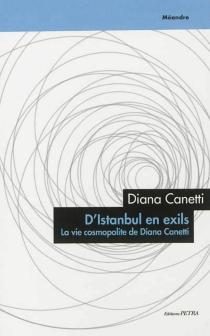 D'Istanbul en exils : la vie cosmopolite de Diana Canetti - DianaCanetti