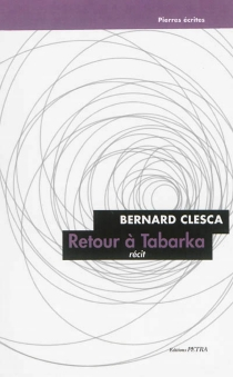 Retour à Tabarka : récit - BernardClesca