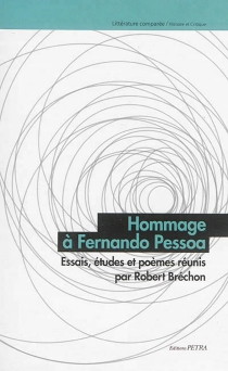 Hommage à Fernando Pessoa : essais, études et poèmes -