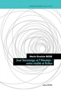José Saramago et l'Alentejo : entre réalité et fiction - Maria GracieteBesse