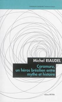 Caramuru, un héros brésilien entre mythe et histoire - MichelRiaudel