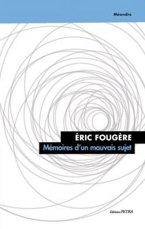 Mémoires d'un mauvais sujet - ÉricFougère