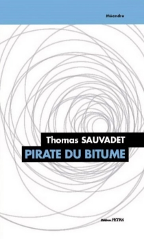 Pirate du bitume - Thomas Sauvadet