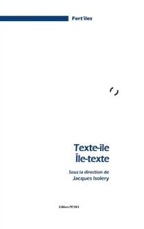 Texte-île, île-texte -