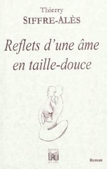 Reflets d'une âme en taille-douce - ThierrySiffre-Alès