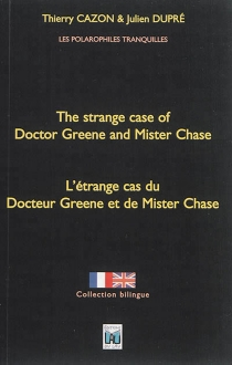 L'étrange cas du docteur Greene et de mister Chase| The strange case of doctor Greene and mister Chase - Thierry Cazon