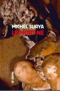 Le mort-né - MichelSurya