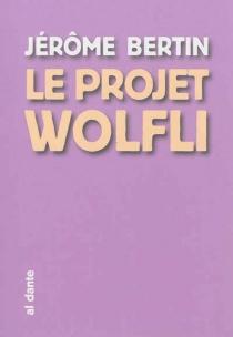 Le projet Wolfli - JérômeBertin