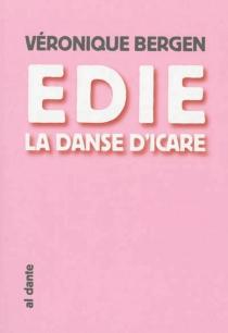 Edie, la danse d'Icare - VéroniqueBergen